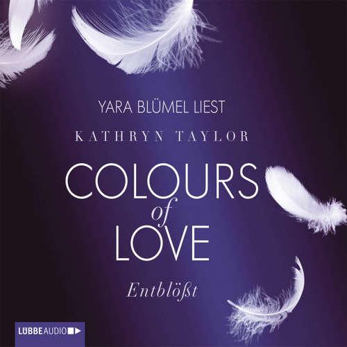 Hoerbuch Colours of Love, Folge 2: Entblößt - Kathryn Taylor - Yara Blümel