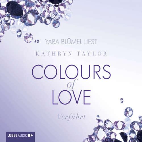 Hoerbuch Colours of Love, Folge 4: Verführt - Kathryn Taylor - Yara Blümel