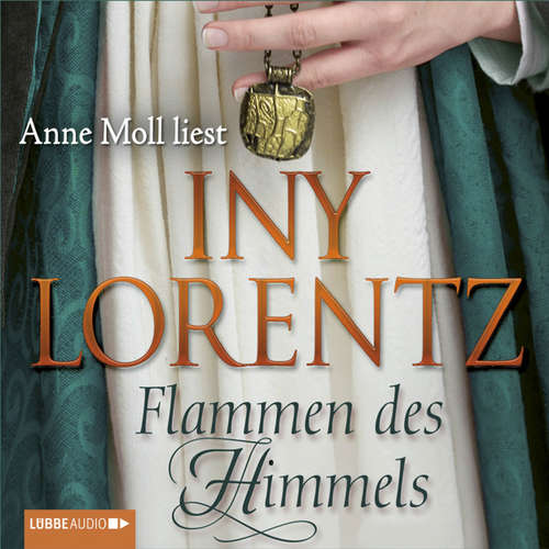 Hoerbuch Flammen des Himmels - Iny Lorentz - Anne Moll