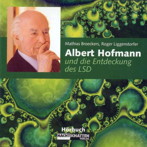 Hoerbuch Albert Hofmann und die Entdeckung des LSD - Mathias Broeckers - Rumold Dany