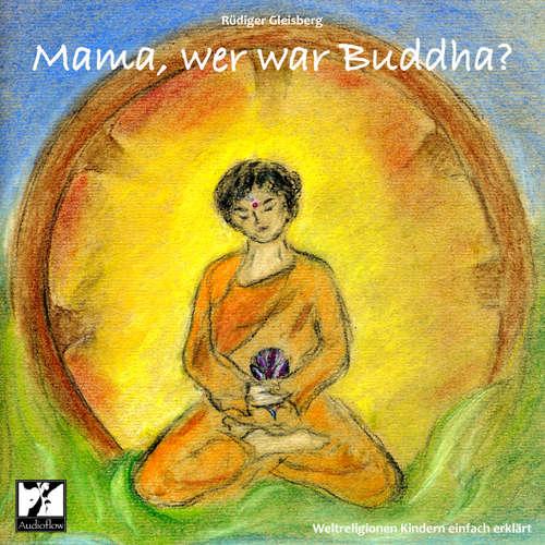 Mama, wer war Buddha?