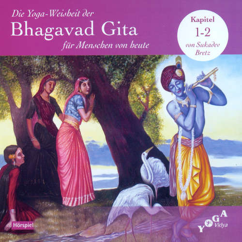 Hoerbuch Die Yoga-Weisheit der Bhagavad Gita für Menschen von heute - Sukadev Bretz - Frank Becker