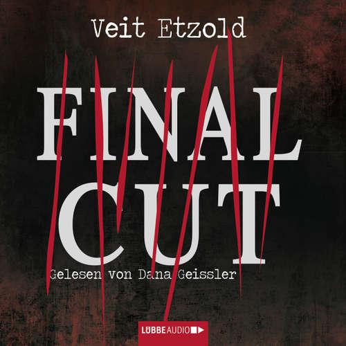 Hoerbuch Final Cut - Veit Etzold - Dana Geissler