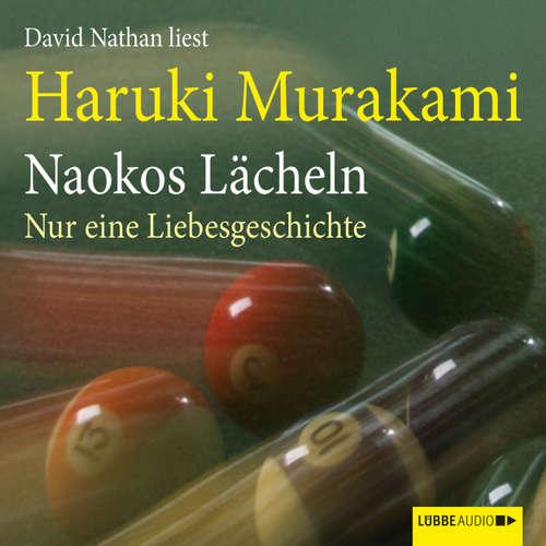Hoerbuch Naokos Lächeln - Nur eine Liebesgeschichte - Haruki Murakami - David Nathan
