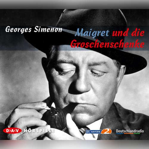 Hoerbuch Maigret, Maigret und die Groschenschenke - Georges Simenon - Georges Simenon