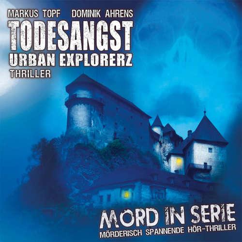 Mord in Serie, Folge 15: Todesangst - Urban Explorerz
