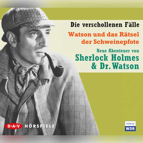 Hoerbuch Sherlock Holmes - Die verschollenen Fälle, Watson und das Rätsel der Schweinepfote - Dirk Schmidt - Wolf Lindner