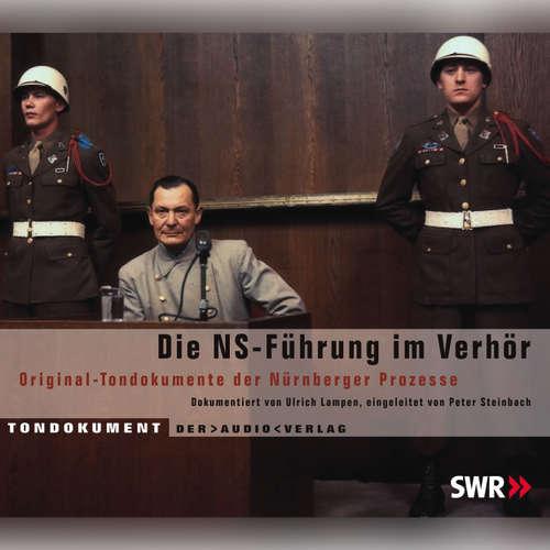 Hoerbuch Die NS Führung im Verhör - Original-Tondokumente der Nürnberger Prozesse - Ulrich Lampen - Klaus Barner