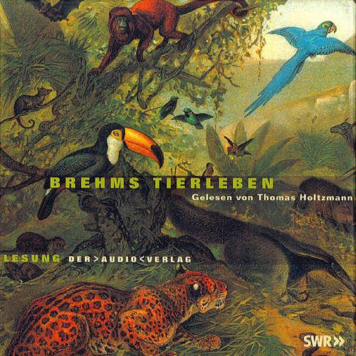 Hoerbuch Brehms Tierleben - Alfred Brehm - Thomas Holtzmann