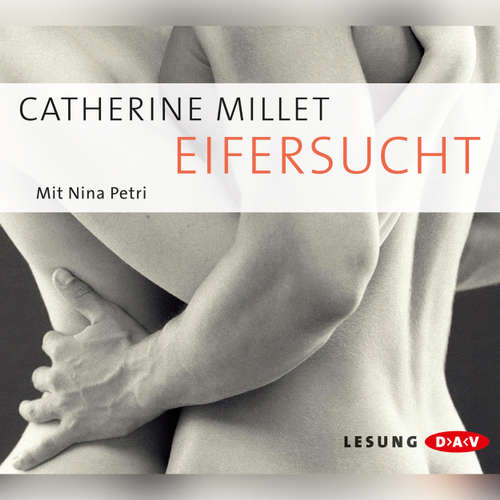 Hoerbuch Eifersucht - Catherine Millet - Nina Petri