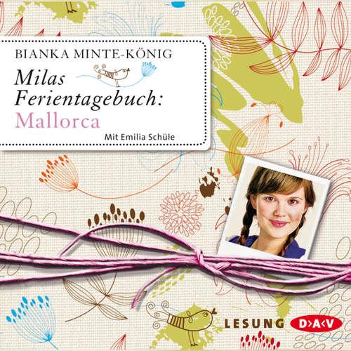 Hoerbuch Milas Ferientagebuch: Mallorca - Bianka Minte-König - Emilia Schüle