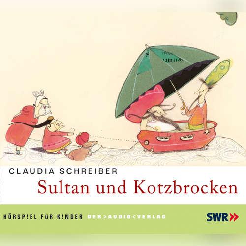 Hoerbuch Sultan und Kotzbrocken - Claudia Schreiber - Katharina Thalbach