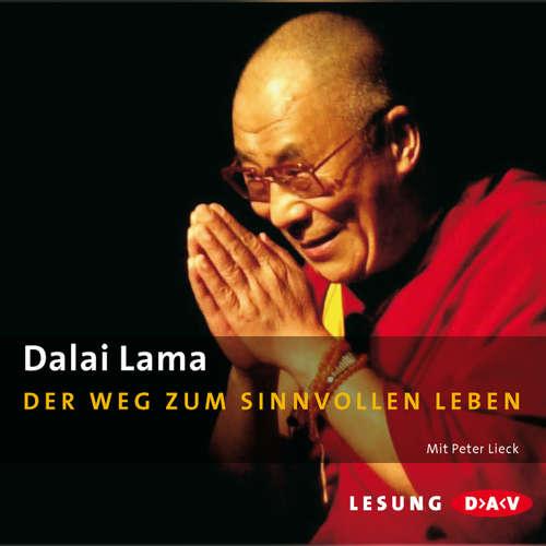 Hoerbuch Der Weg zum sinnvollen Leben - Dalai Lama - Rainer Holbe