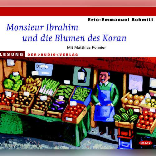 Hoerbuch Monsieur Ibrahim und die Blumen des Koran - Eric-Emmanuel Schmitt - Matthias Ponnier