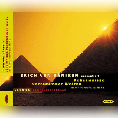 Hoerbuch Geheimnisse versunkener Welten - Erich von Daniken - Rainer Holbe