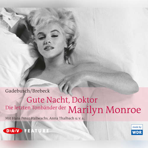Hoerbuch Gute Nacht Doktor - Die letzten Tonbänder der Marilyn Monroe - Anna-Maria Gadebusch - Anna Thalbach
