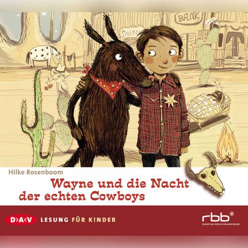 Hoerbuch Wayne und die Nacht der echten Cowboys - Hilke Rosenboom - Karl-Michael Vogler