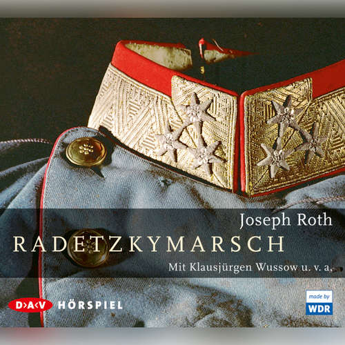 Hoerbuch Radetzkymarsch - Joseph Roth - Klausjürgen Wussow