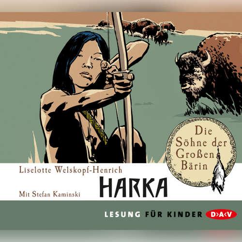 Hoerbuch Die Söhne der Großen Bärin, Folge 1: Harka - Liselotte Welskopf-Henrich - Stefan Kaminski