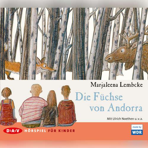 Hoerbuch Die Füchse von Andorra - Marjaleena Lembcke - Ulrich Noethen