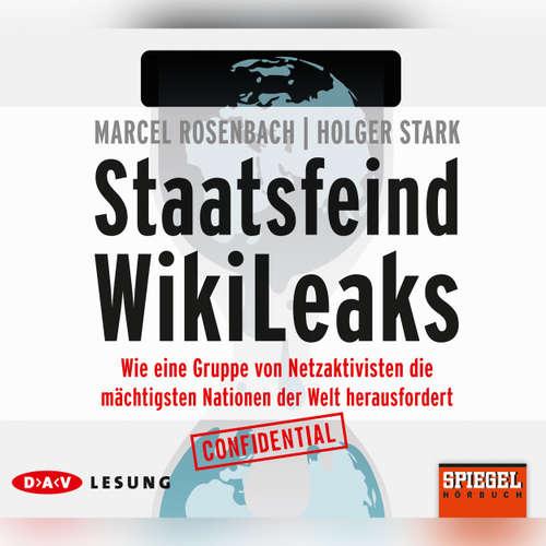 Staatsfeind Wikileaks - Wie eine Gruppe von Netzaktivisten die mächtigsten Nationen der Welt herausfordert