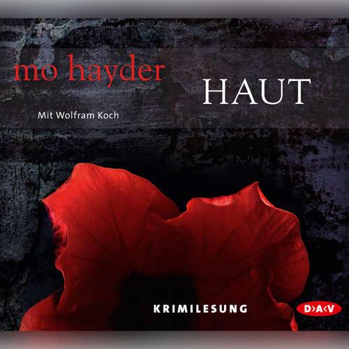 Hoerbuch Haut - Mo Hayder - Wolfram Koch