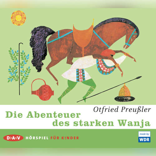 Hoerbuch Die Abenteuer des starken Wanja - Otfried Preußler - Rosemarie Fendel