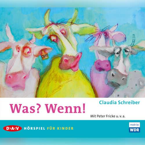 Hoerbuch Was? Wenn! - Claudia Schreiber - Peter Fricke