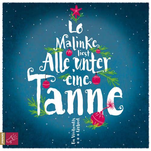 Hoerbuch Alle unter eine Tanne - Lo Malinke - Lo Malinke