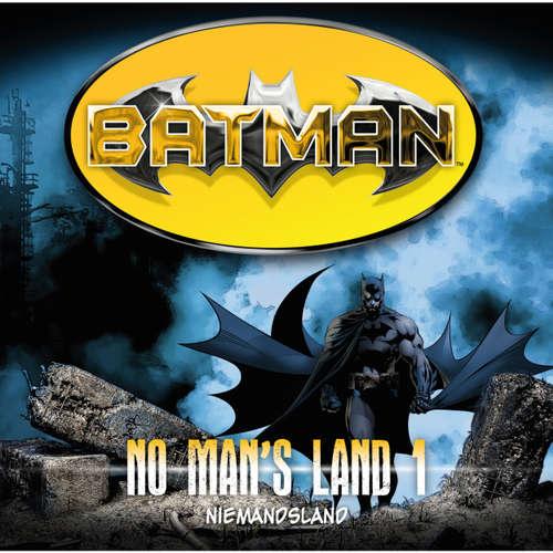 Hoerbuch Batman, No Man's Land, Folge 1: Niemandsland - Greg Rucka - Merete Brettschneider