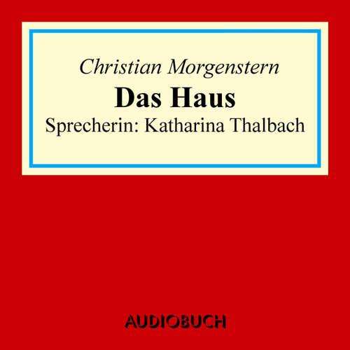 Hoerbuch Das Haus - Christian Morgenstern - Katharina Thalbach