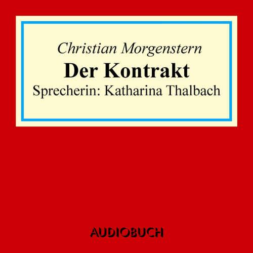 Hoerbuch Der Kontrakt - Ein Märchen von Mordax - Christian Morgenstern - Katharina Thalbach