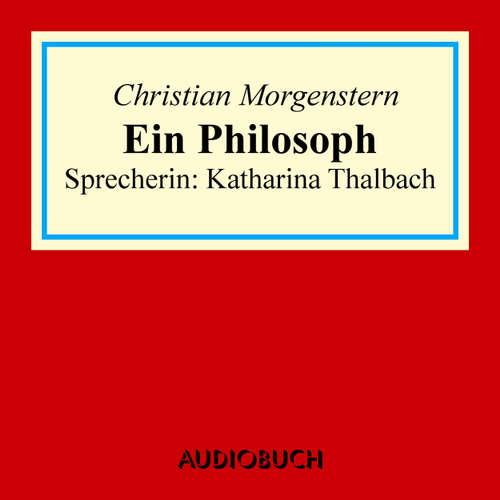 Hoerbuch Ein Philosoph - Christian Morgenstern - Katharina Thalbach