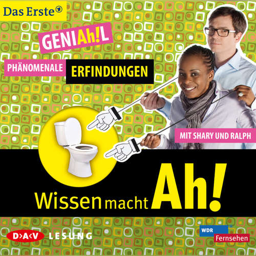 Hoerbuch Wissen macht Ah! - Phänomenale Erfindungen - Christine Gerber - Ralph Caspers