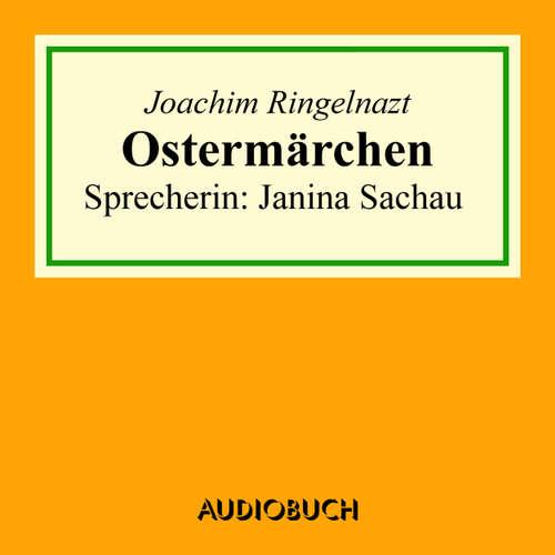 Hoerbuch Ostermärchen - Joachim Ringelnatz - Janina Sachau