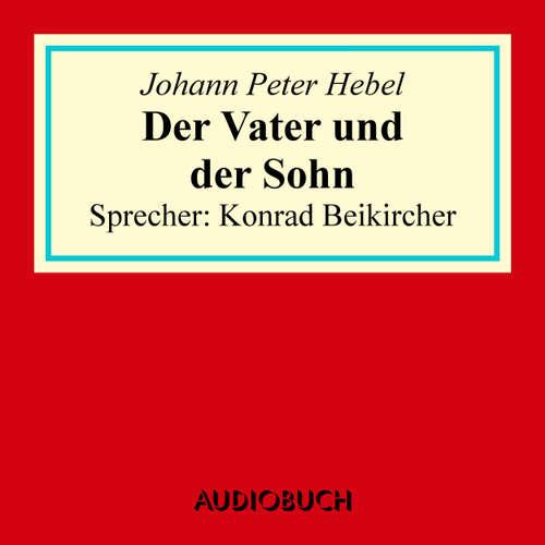 Hoerbuch Der Vater und der Sohn - Johann Peter Hebel - Konrad Beikircher