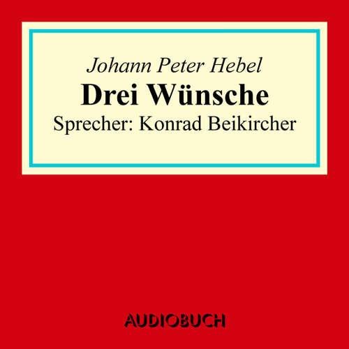 Hoerbuch Drei Wünsche - Johann Peter Hebel - Konrad Beikircher