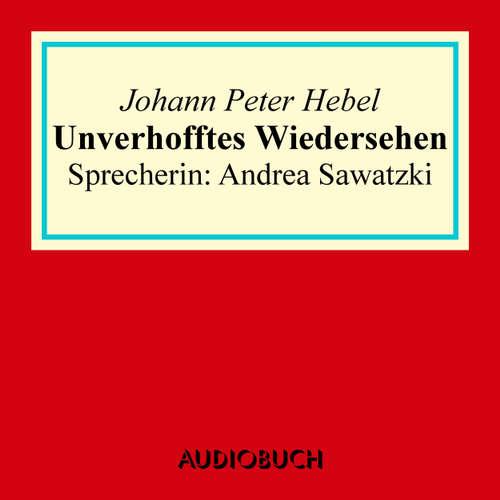 Hoerbuch Unverhofftes Wiedersehen - Johann Peter Hebel - Andrea Sawatzki