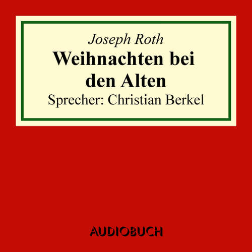 Hoerbuch Weihnachten bei den Alten - Joseph Roth - Christian Berkel