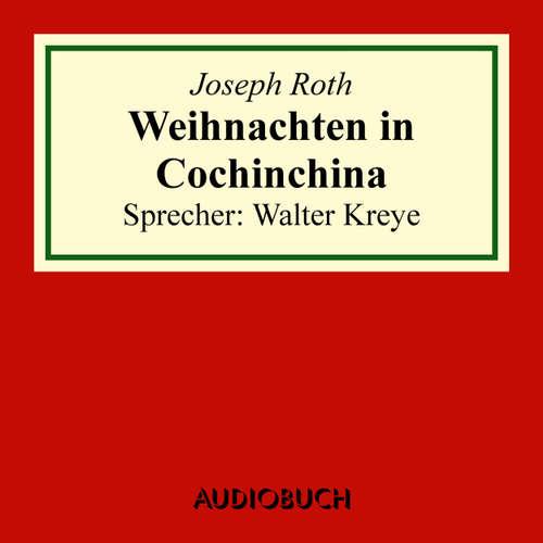 Hoerbuch Weihnachten in Cochinchina - Joseph Roth - Walter Kreye