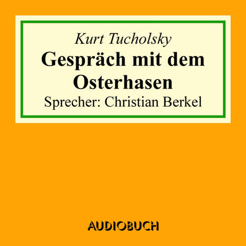 Hoerbuch Gespräch mit dem Osterhasen - Kurt Tucholsky - Christian Berkel