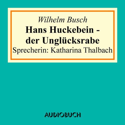 Hoerbuch Hans Huckebein - der Unglücksrabe - Wilhelm Busch - Katharina Thalbach