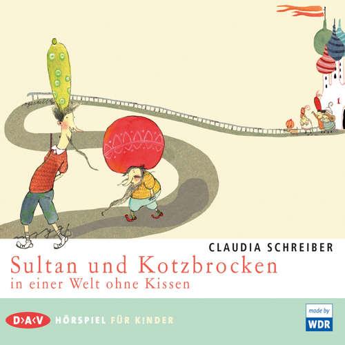 Hoerbuch Sultan und Kotzbrocken in einer Welt ohne Kissen - Claudia Schreiber - Nicole Heesters