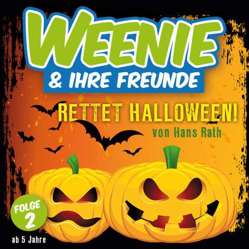 Hoerbuch Weenie & Ihre Freunde, Folge 2: Rettet Halloween - Hans Rath - Michaela Wiebusch