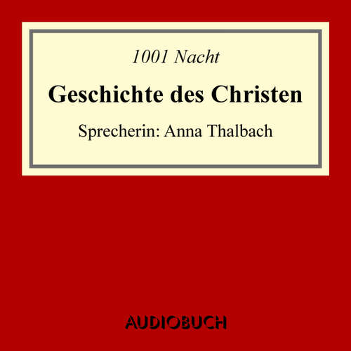 Hoerbuch Geschichte des Christen - 1001 Nacht - Anna Thalbach
