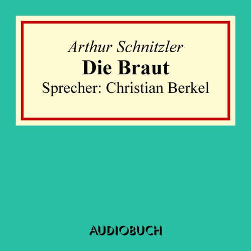 Hoerbuch Die Braut - Arthur Schnitzler - Christian Berkel