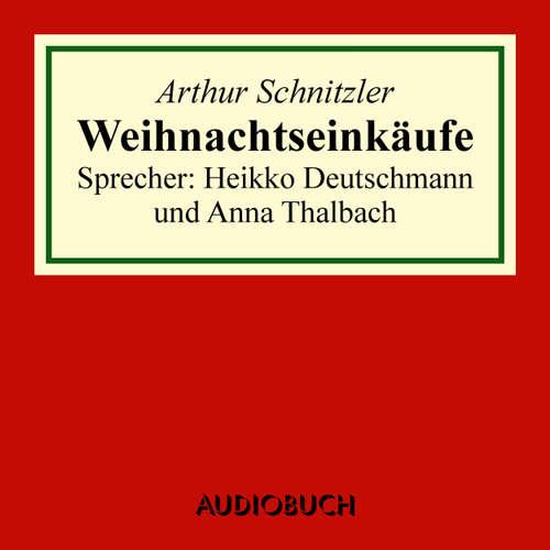 Hoerbuch Weihnachtseinkäufe - Arthur Schnitzler - Heikko Deutschmann