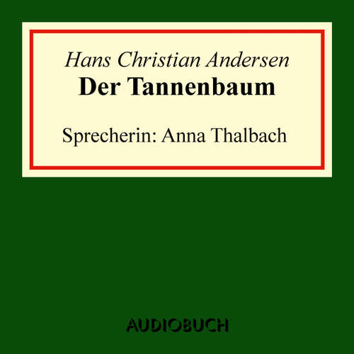 Hoerbuch Der Tannenbaum - Hans Christian Andersen - Anna Thalbach