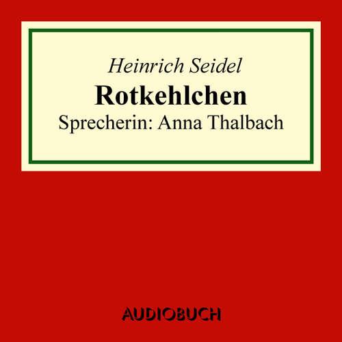 Hoerbuch Rotkehlchen - Heinrich Seidel - Anna Thalbach