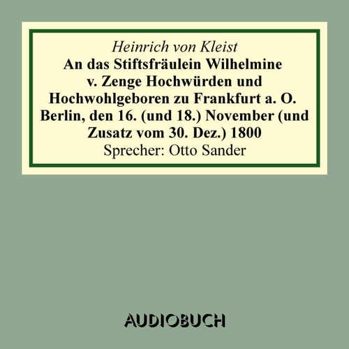 Hoerbuch An das Stiftsfräulein Wilhelmine von Zenge Hochwürden und Hochwohlgeb. zu Frankfurt an der Oder. Berlin, den 16. (und 18.) November (und Zusatz vom 30. Dez.) 1800 - Heinrich von Kleist - Otto Sander